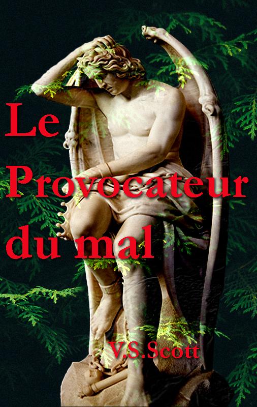 Le provocateur du mal